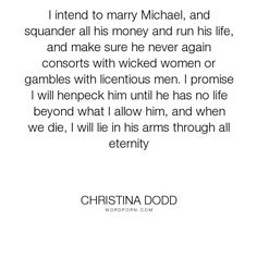 "Christina Dodd - ""I intend to marry Michael, and squander all his money and run his life, and make..."". romance, historical-romance, historical-fiction, bride, christina-dodd, duke, governess-brides, historical-adventure"