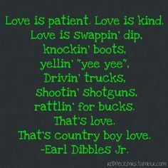 Country boy love <3 hahaha just heard this song tonight lol