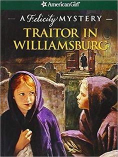 The Paperback of the Traitor in Williamsburg: A Felicity Mystery (American Girl Mysteries Series) by Elizabeth McDavid Jones, Jean Paul Tibbles Mystery Stories, Mystery Of History, History Mysteries, Colonial America Unit, American Girl Books, American Girls, American Girl Felicity, Facts For Kids, Book Girl