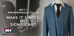 #NobleHouse #Styling #Quote #011. http://www.noblehouse.us #CustomTailoring #suits #fashion #Trending #Style #Attitude #Men #Business #tailor