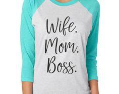 Wife Mom Boss, Womens Funny Shirt, Womens Clothing, Gifts For Women, Womens Gift, Womens Shirts, Boss Lady Shirt, Raglan Shirt for Women