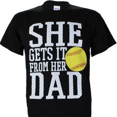 She Get's It From Her Dad on a Black Short Sleeve T Shirt