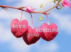Matt. 5:44 - love your enemies
