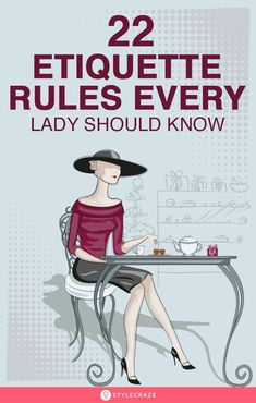 22 Etiquette Rules Every Lady Should Know Table Etiquette, Etiquette And Manners, Lyric Quotes, Movie Quotes, Quotes Quotes, Self Development, Personal Development, Ettiquette For A Lady, Lady Rules