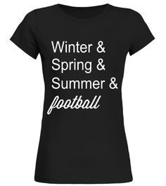 """# Winter & Spring & Summer & Football four seasons tshirt .  Special Offer, not available in shops      Comes in a variety of styles and colours      Buy yours now before it is too late!      Secured payment via Visa / Mastercard / Amex / PayPal      How to place an order            Choose the model from the drop-down menu      Click on """"Buy it now""""      Choose the size and the quantity      Add your delivery address and bank details      And that's it!      Tags: Have all the…"""