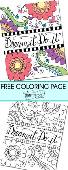 Free Coloring Page: Dream it. Do it. Get this hand-drawn and lettered coloring page at bydawnnicole.com! http://bydawnnicole.com/2015/06/free-coloring-page-dream-it-do-it.html #freeprintables #freecoloringpage #flowers #inspiration #coloringforadults