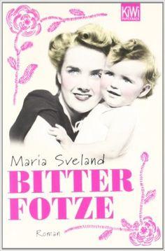 Bitterfotze: Roman (KiWi): Amazon.de: Maria Sveland, Regine Elsässer: Bücher