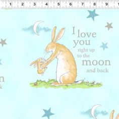 """Sold by the yard. Width Love You to the Moon Cream Fabric to sew. This print shows Nutbrown Hare from the book """"Guess How Much I Love You"""" holding his Best Children Books, Childrens Books, Anita Jeram, Baby Bunnies, Bunny Rabbits, Pink Fabric, Cotton Fabric, Coordinating Fabrics, Over The Rainbow"""