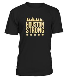 Show your support for HOUSTON, Texas in this Difficult Time of Disaster with this HOUSTON Strong T-Shirt.   We are HOUSTON STRONG
