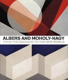 Albers and Moholy-Nagy: From the Bauhaus to the New World by Achim Borchardt-Hume,http://www.amazon.com/dp/030012032X/ref=cm_sw_r_pi_dp_LWaytb1TYPF3XRMQ