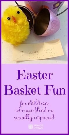 Add braille messages to Easter baskets for children who are blind or visually impaired!
