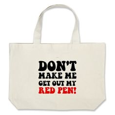 A tote bag that every teacher needs.