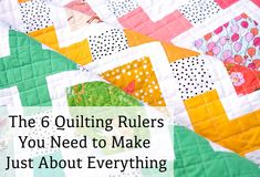 The 6 Quilting Rulers You Need to Make Just About Everything