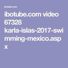 ibotube.com video 67328 karla-islas-2017-swimming-mexico.aspx