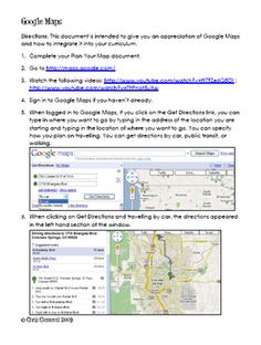 Get this easy to use, step by step 11 page handout that demonstrates how to create map tours using Google Maps. Google Maps is a great tool for any classroom. You can view maps in terrain view, map view or satellite view. You can look up places of business, historical locations and more.