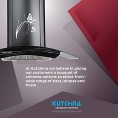 At Kutchina we believe in giving our customers a bouquet of chimney options to select from wide range of sizes, shapes and finish :To know more Call 18004197333