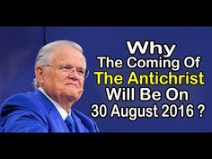 John Hagee : Why The coming Of the Antichrist Will Be on 30 August 2016 ? - YouTube