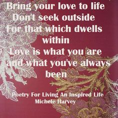 """""""Poetry For Living An Inspired Life: Poems as Spiritual Meditation,"""" an excerpt from """"Love is What You Are,"""" a poem in the book. #books, #poetry"""