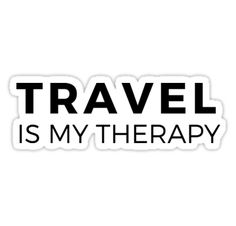 Travel is my Therapy – traveler mantra • Also buy this artwork on stickers, apparel, phone cases, and more.