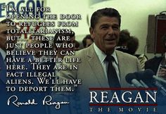 "PRESIDENT Ronald Reagan ""There is a difference between ""Refugee's and Illegals"""