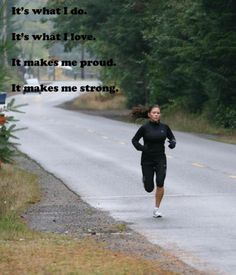 Running does make me strong!!!