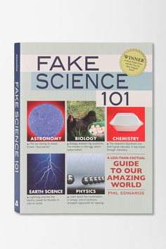 Fake Science 101: A Less-Than-Factual Guide to Our Amazing World by Phil Edwards