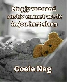 Lekker slaap Good Night Blessings, Good Night Wishes, Good Night Sweet Dreams, Good Night Quotes, Good Night Image, Good Morning Good Night, Evening Greetings, Evening Quotes, Afrikaanse Quotes