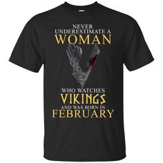 Woman T shirts Watches Vikings And Born In February Hoodies Sweatshirts