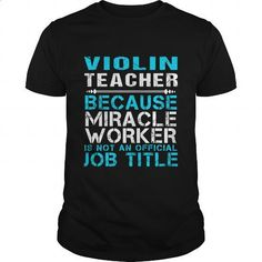 VIOLIN TEACHER - FREAKIN - #hoodies for women #cool tee shirts. MORE INFO => https://www.sunfrog.com/LifeStyle/VIOLIN-TEACHER--FREAKIN-Black-Guys.html?id=60505