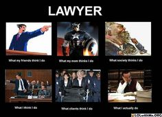 Why my friends think I do vs. What I actually do: Lawyer Lawyer Meme, Humor Legal, Humor Humour, Memes Humor, Law School Humor, Personal Injury Lawyer, The Life, Laugh Out Loud, Laugh Laugh