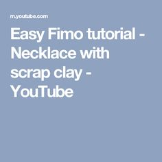 Easy Fimo tutorial - Necklace with scrap clay - YouTube