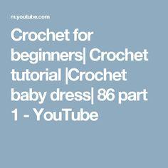 Crochet for beginners| Crochet tutorial |Crochet baby dress| 86 part 1 - YouTube