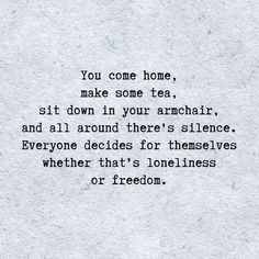 At a time in my life I thought this was loneliness but now. now its freedom peace and a choice. Namaste beautiful one Quotes Thoughts, Deep Thoughts, Words Quotes, Sayings, Quotes Quotes, The Words, Cool Words, Great Quotes, Quotes To Live By