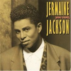 You Said  Jermaine Jackson
