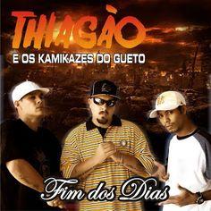 Thiagão e os Kamikazes do Gueto Fim dos Dias 2009 Download - BAIXE RAP NACIONAL
