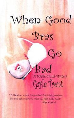 Gayle Trent - When Good Bras Go Bad