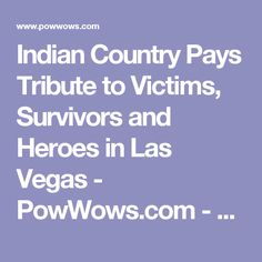 Indian Country Pays Tribute to Victims, Survivors and Heroes in Las Vegas - PowWows.com - Native American Pow Wows