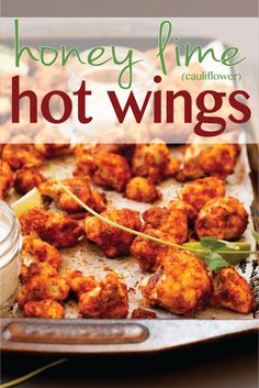 Honey Lime Cauliflower Hot Wings | http://mycaliforniaroots.com/honey-lime-cauliflower-hot-wings/