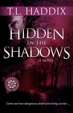 Hidden in the Shadows by T. L. Haddix. $3.91. 236 pages. Author: T. L. Haddix. Publisher: Streetlight Graphics Publishing (January 29, 2012)