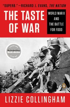 Taste of War: World War II and the Battle for Food by [Collingham, Lizzie]