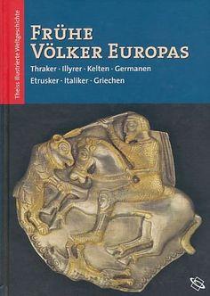 Frühe Völker Europas. Thraker - Illyrer - Kelten - Germanen - Etrusker - Italiker - Griechen. null http://www.amazon.de/dp/B004QK28SW/ref=cm_sw_r_pi_dp_prg7vb16Y75PM