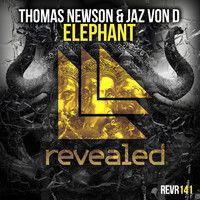 Thomas Newson & Jaz Von D - Elephant by Revealed Recordings on SoundCloud
