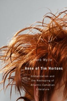 blog anne hortons globalization reshaping atlantic canadian literature