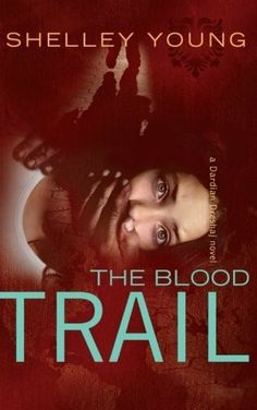 """""""The Blood Trail""""  ***  Shelley Young  (2015)"""
