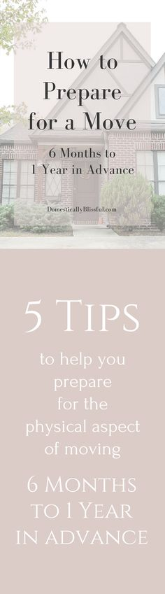 How to Prepare for a Move 6 Months to 1 Year in Advance by Domestically Blissful