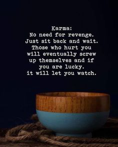 Positive Quotes : Karma: No need for revenge. Just sit back and wait. - Hall Of Quotes Karma Quotes Truths, Reality Quotes, Wisdom Quotes, True Quotes, Words Quotes, Sayings, Encouragement Quotes, Quotes About Karma, Funny Karma Quotes