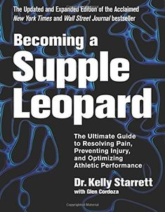 Becoming a Supple Leopard 2nd Edition: The Ultimate Guide to Resolving Pain, Preventing Injury, and Optimizing Athletic Performance by Kelly Starrett http://www.amazon.com/dp/1628600837/ref=cm_sw_r_pi_dp_IPkUvb1MA44VX