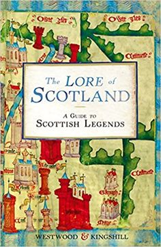 The Paperback of the The Lore of Scotland: A Guide to Scottish Legends by Jennifer Westwood, Sophia Kingshill St Columba, Scottish Culture, Scotland History, William Wallace, Scotland Castles, Most Haunted, Picts, My Heritage, Scotland Travel