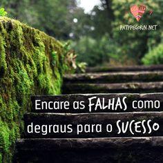 Da falha ao sucesso - Um novo jeito de olhar para o falhar Mais em http://patypegorin.net/medo-de-falhar/