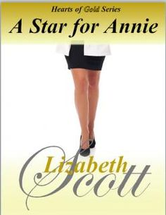 A Star for Annie by Lizabeth Scott Genres: Romance, Contemporary, Chick Lit. Format: eBook
